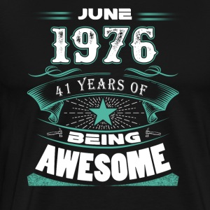 June 1976 - 41 years of being awesome - Men's Premium T-Shirt