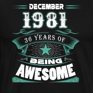 December 1981 - 36 years of being awesome - Men's Premium T-Shirt
