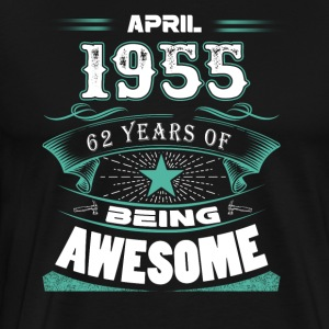 April 1955 - 62 years of being awesome - Men's Premium T-Shirt