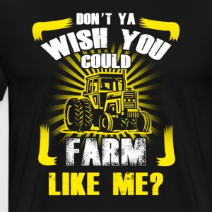Farm like me T Shirts - Men's Premium T-Shirt