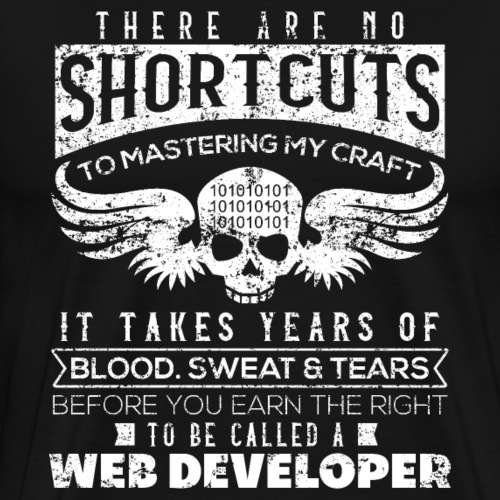 There Are No Shortcuts Web Developer VINTAGE - Men's Premium T-Shirt