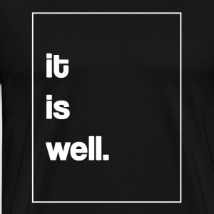 It is well - Men's Premium T-Shirt