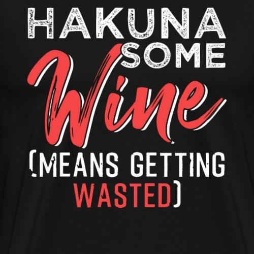 HAKUNA SOME WINE - Men's Premium T-Shirt