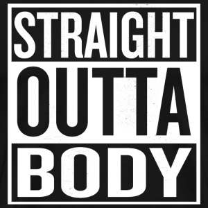 Straigh Outta Body - Men's Premium T-Shirt