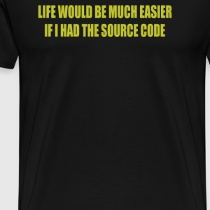 Life Would Be Easier If Had Source Code - Men's Premium T-Shirt