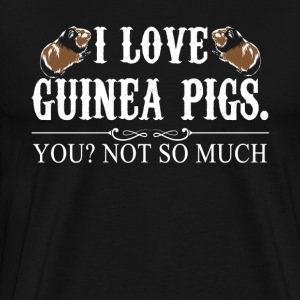I Love Guinea Pigs Tee Shirt - Men's Premium T-Shirt