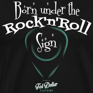 Born Under the Rock'n'Roll Sign_ - Men's Premium T-Shirt
