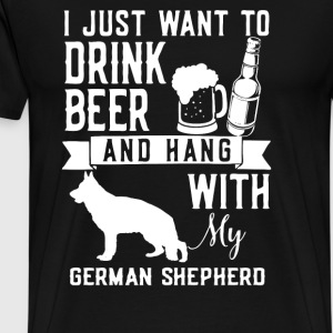I Just Want To Drink Beer and Hang With My GERMAN - Men's Premium T-Shirt