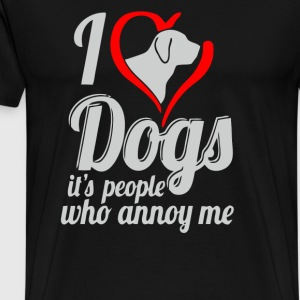 I love dog s it s people who annoy me - Men's Premium T-Shirt