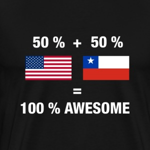 Half Chilean Half American 100% Awesome Flag Chile - Men's Premium T-Shirt