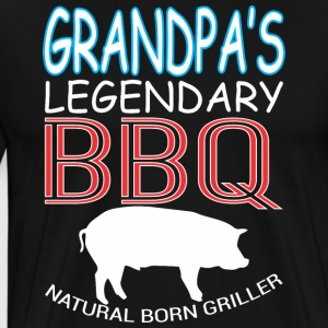 Grandpas Legendary BBQ Natural Born Griller - Men's Premium T-Shirt