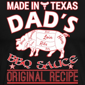 Made In Texas Dads BBQ Sauce Original Recipe - Men's Premium T-Shirt