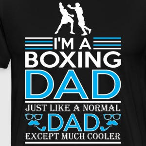 Im Boxing Dad Just Like Normal Dad Except Cooler - Men's Premium T-Shirt