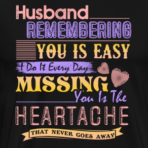 Husband Remembering Shirt - Men's Premium T-Shirt