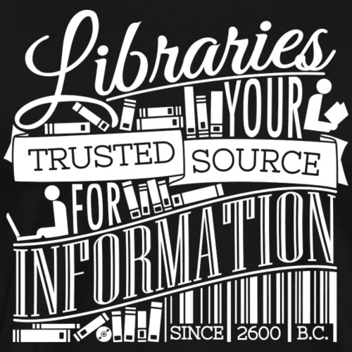 Libraries: Your Trusted Source - Men's Premium T-Shirt