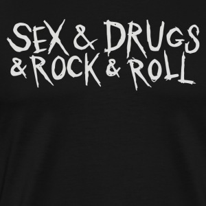 Sex and Drunk and Rock and Roll - Men's Premium T-Shirt