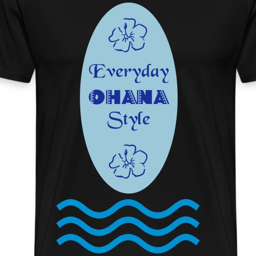 Everyday Ohana Style - Men's Premium T-Shirt