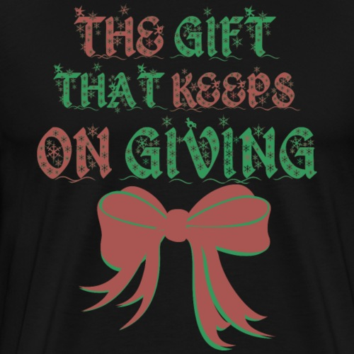 Gift That Keeps On Giving Christmas Xmas Ribbon - Men's Premium T-Shirt