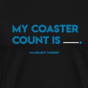 My Coaster Count is _____________. Tee - Men's Premium T-Shirt