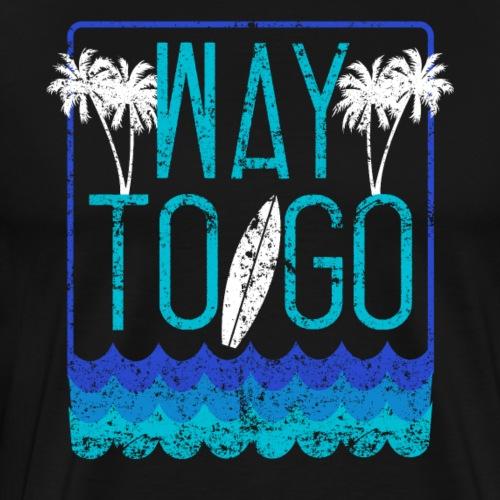 Way To Go - Men's Premium T-Shirt
