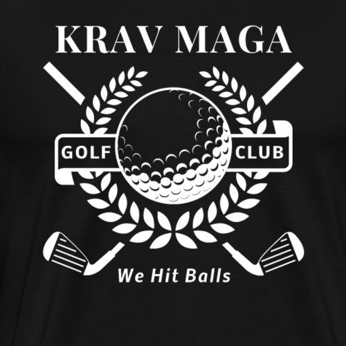 Krav Maga Golf Club - We Hit Balls - Men's Premium T-Shirt