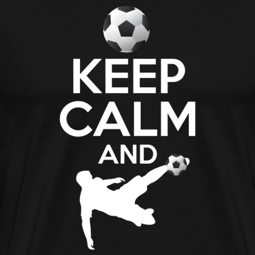 Keep Calm And Soccer - Men's Premium T-Shirt