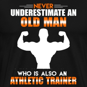 OLD MAN WHO IS ALSO AN ATHLETIC TRAINER SHIRT - Men's Premium T-Shirt