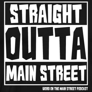 Straight Outta Main Street - White - Men's Premium T-Shirt