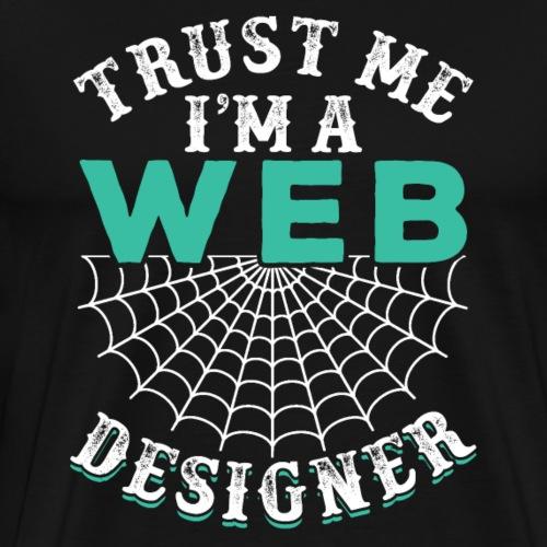 Trust Me I'm A Web Designer Programmer - Men's Premium T-Shirt