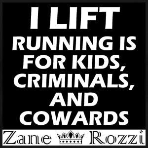 I lift running is for kids criminals and cowards - Men's Premium T-Shirt
