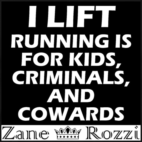 I lift running is for kids criminals and cowards - Men's Premium T-Shirt