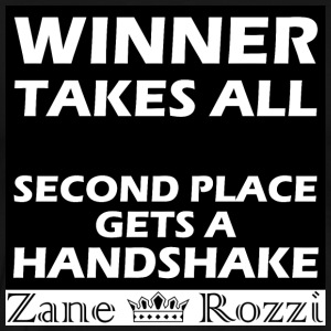 Winner takes all second place gets a handshake - Men's Premium T-Shirt
