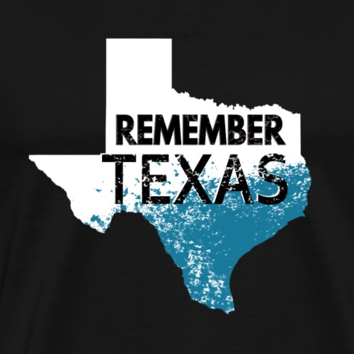Remember Texas. Texas Harvey Houston - Men's Premium T-Shirt