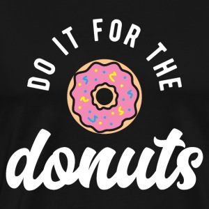 Do It For The Donuts - Men's Premium T-Shirt