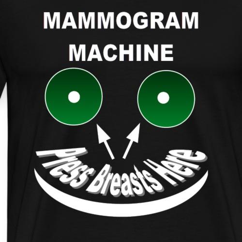 Mammogram Machine - Men's Premium T-Shirt