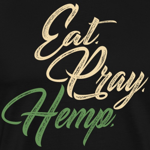 Eat. Pray. Hemp. - Men's Premium T-Shirt