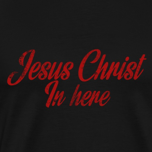 JESUS IN HERE - Men's Premium T-Shirt