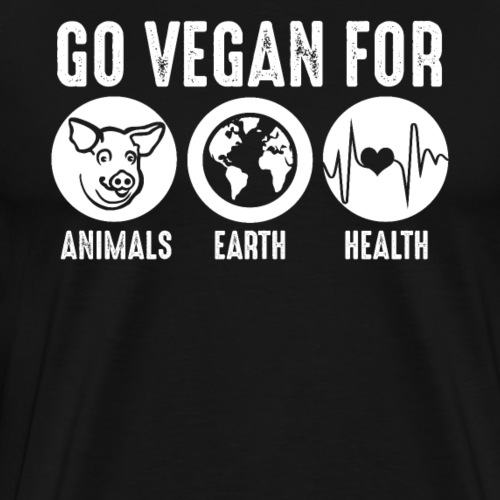 Go Vegan For Animals Earth and Health - Men's Premium T-Shirt