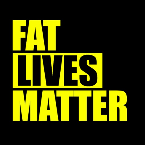 Fat Lives Matter - Men's Premium T-Shirt