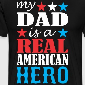 My Dad Is A Real American Hero - Men's Premium T-Shirt