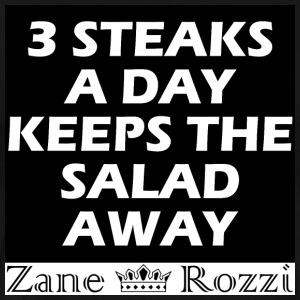 3 steaks a day keeps the salad away - Men's Premium T-Shirt