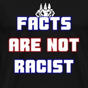 Stop Crying About Racist Facts - Men's Premium T-Shirt