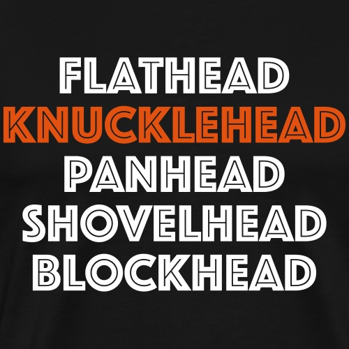 Knucklehead - Men's Premium T-Shirt