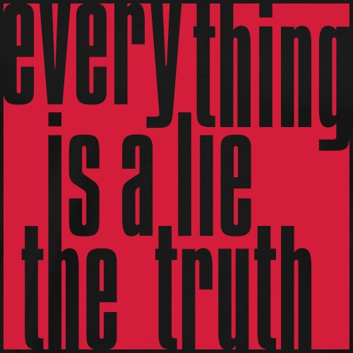 Everything is a Lie the Truth 02 - Men's Premium T-Shirt