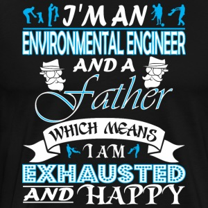 Im Environment Enginer Father Which Mean Exhausted - Men's Premium T-Shirt