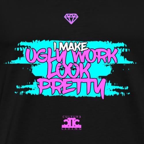 Ugly Work Look Pretty - Men's Premium T-Shirt