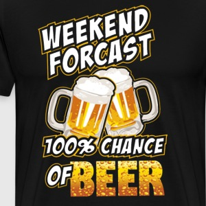 Weekend Forecast 100% Chance Of Beer - Men's Premium T-Shirt