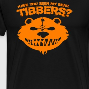 Have You Seen My Bear Tibbers - Men's Premium T-Shirt
