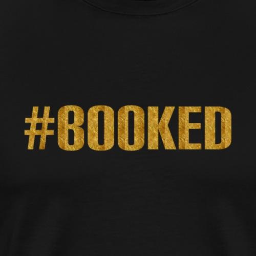 #Booked - Men's Premium T-Shirt