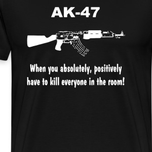 AK 47 funny saying ak47 - Men's Premium T-Shirt